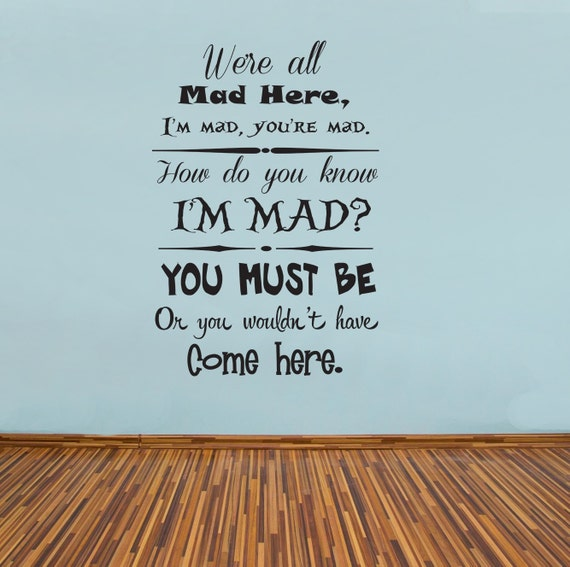 Alice In Wonderland Mad Hatter Quotes: Alice In Wonderland Mad Hatter Never Lose Your Muchness Wall