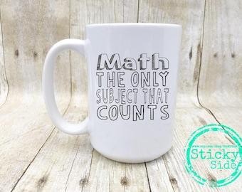 Math Teacher Mug, Mathematics Mug, Math Professor Mug, Funny Math Mug, Math Humor, Math Teacher Gift, Funny Teacher Mug, Math Teacher Gifts