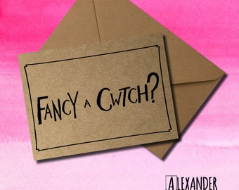 Fancy a Cwtch? - Valentine's/ Love/ Just Because Card/