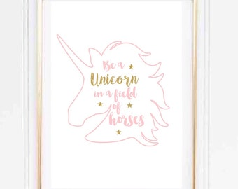 Be a unicorn in a field of horses print