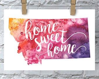 Montana Home Sweet Home Art Print, MT Watercolor Home Decor Map Print, Giclee State Art, Housewarming Gift, Moving Gift, Hand Lettering