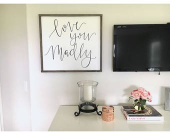 Love You Madly wood sign//wood sign//hanging wood sign