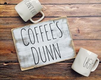 coffee's dunn, coffee sign, rae dunn inspired sign, rustic decor