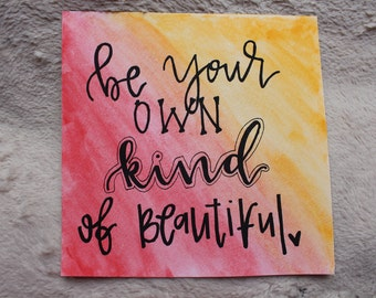Be Your Own Kind Of Beautiful Watercolor Print
