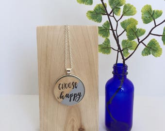 Choose Happy Necklace / Hand Lettered Pendant / Cute Quote Necklace