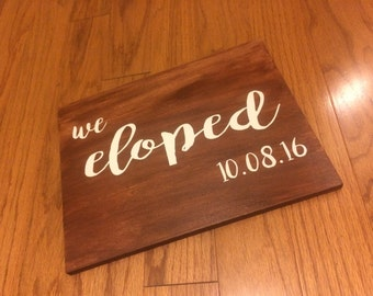 Wood plaque: just married, we eloped, graduate, family name