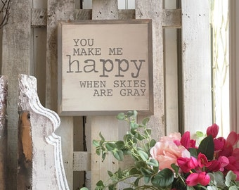 12x12 You Make Me Happy Wood Sign