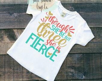FREE SHIPPING***Though She Be But Three She is Fierce,Third,3rd Birthday Shirt,Girls Birthday Shirt,Pink,Mint,Gold, outh Top,Birthday Girl