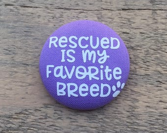 Rescued is my Favorite Breed   - Button Add on