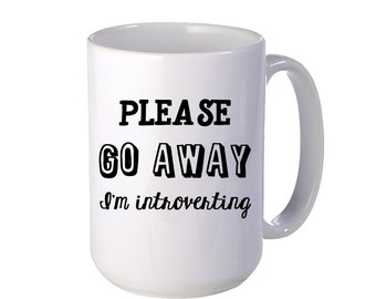 Please Go Away I'm Introverting - Gift for Her - Gift for Him - Valentine's Day - Geek, Nerd, Gamer, Introvert, Shy, BFF - Valentine's Ideas