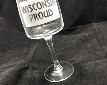 Wisconsin Proud, wine glass, bridesmaid gifts, wedding party, wedding gift, glass etched, unique gifts, gifts for her
