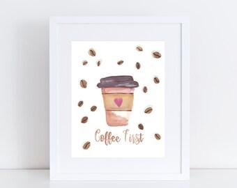 Coffee First Art - Coffee Sign - Coffee Print - Coffee Watercolor - Coffee Bean Art - Kitchen Decor - Coffee Art Print - Coffee Illustration