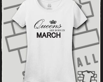Queens are born in March, March Birthday Shirt, March Birthday Gift, Queens are born in March svg, Birthday Shirt, Birthday Gift, Birthday