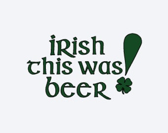 St Patrick's Day Decal - Funny Irish Decal - Shamrock Decal - Irish Decal - Irish This Was Beer