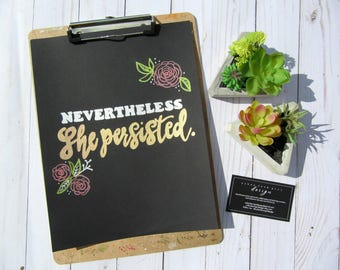Nevertheless, She Persisted - Print