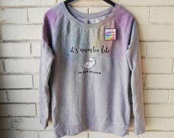 Unicorn rainbow. Woman organic sweatshirt. It's never too late to be a unicorn. Hand-painted. Watercolor. Earth Positive®. Eco friendly.