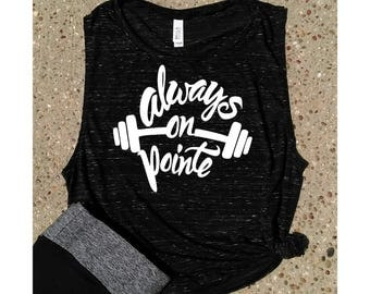 Always on Pointe-Gym Tanks- Yoga-Fitness- Muscle tanks-women's clothing-Women's Muscle Tanks