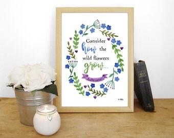 "Watercolour Print ""Consider how the wild flowers grow"" - Luke 12:27 (Christian Bible verse)"
