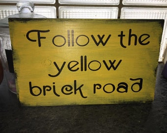 Wizard of Oz Rustic Wooden Sign: Follow the Yellow Brick Road
