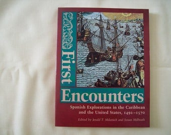 First Encounters: Spanish Explorations in the Caribbean and the United States Paperback 1991. Price Includes Shipping.
