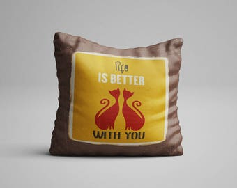 Life is Better with You Pillow Inspirational Quote Pillow Motivational Quote Cushion with Quote Pillow with Saying Statement Pillow Quote