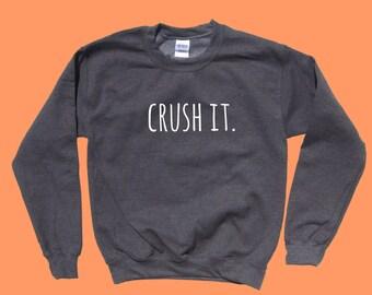 Crush It. - Crewneck Sweatshirt