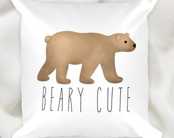 Beary Cute - 18x18 Square Pillow Case With Or Without Stuffing - Cute Baby Room Decor Throw Pillows Baby Bear Pun New Babies Nursery Gifts