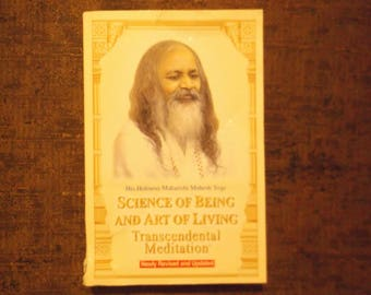 Science Of Being And The Art Of Living: Transcendental Meditation by His Holiness Maharishi Mahesh Yogi