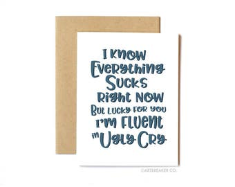 Funny Sympathy Card, Thinking of You, Feel Better - Ugly Cry