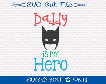 Daddy is My Hero / SVG Cut File / Silhouette Cameo / Digital Download / Fathers Day File / Dad svg / Happy Fathers Day Svg