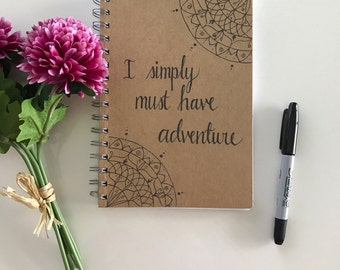New! A5 hand drawn journal diary notebook 'simply must have adventure' personalised quote book travel