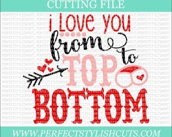 I Love You From Top To Bottom - Toilet Paper SVG, DXF, EPS, png Files for Cutting Machines Cameo or Cricut - Poop Svg, Valentine's Day Svg