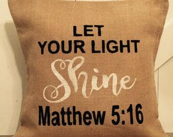 Matthew 5:16, Let Your Light Shine Pillow, Burlap pillow
