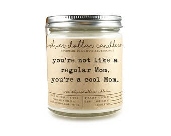 Mothers Day Mom Gift - You're a Cool Mom Candle 8oz | Mom Birthday Gift, Gifts for Mom, Mean Girls, Mom Gift, Gift idea for Mom, New mom
