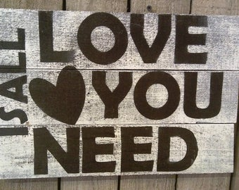 All You Need Is Love Recycled Wood Sign