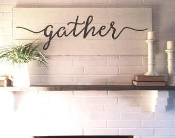 "Gather sign | rustic wall decor | wall decor | gather wood sign | wood signs | wooden signs | farmhouse sign | 48""x 16.5"""