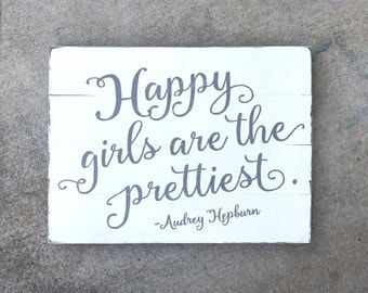 Happy Girls Are The Prettiest Sign, Wood Sign, Pallet Sign Baby Pallet Art Audrey Hepburn Quote Nursery Decor Baby Shower Gift, Girls room