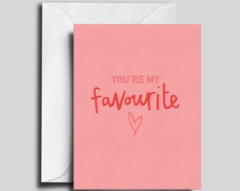 You're my favourite / Valentine's Day / Love Card