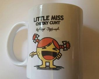 Little miss cheeky mug 11oz dishwasher safe