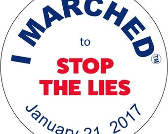 """Button Pin, """"Stop the Lies"""" why I MARCHED January 21, 2017 at the Women's  March. 2 1/4""""  FREE SHIPPING"""