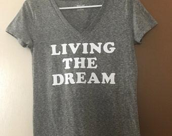 Living the Dream shirt