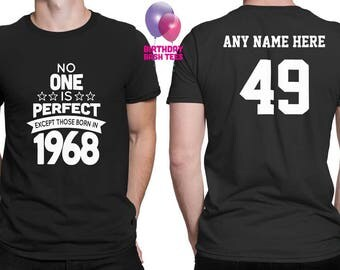 49 Year Old Birthday Shirt No One is Perfect Except Those Born in 1968 Birthday Shirt 49th Birthday Celebration T-Shirt Birthday Gift