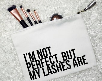 I'm Not Perfect, But My Lashes Are Large Make Up Bag, Cosmetic Bag, Cotton Canvas, Monogram Bag, Tassel, Pouch, Clutch, Personalized Bag