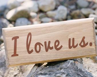 I love us. Wood Sign