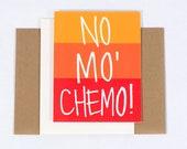 Greeting Card: No Mo' Chemo!