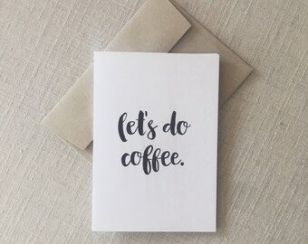 Let's Do Coffee Greeting Card - Coffee Greeting Card - Lets Do Coffee - Coffee Birthday Card - Coffee Stationery - By Faith Kristina Designs