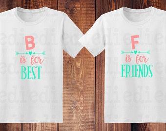 B is for Best F is for Friend Best Friend Shirts BFF Custom Child Shirt Custom Adult Shirt Custom Vinyl Shirt