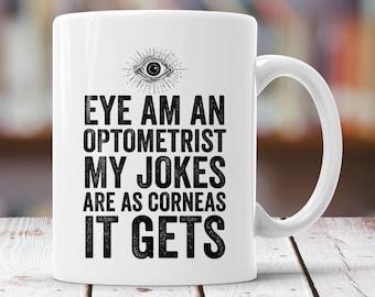 Optometrist Gift - Eye Am An Optometrist - Funny Optometry Mug - Coffee Cup, Tea Cup, Hot Cocoa Mug