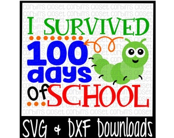 School SVG * 100 Days SVG * I Survived 100 Days of School Cut File - SVG & dxf Files - Silhouette Cameo/Cricut