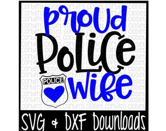 Police Wife SVG * proud Police Wife Cut File - DXF & SVG Files - Silhouette Cameo, Cricut